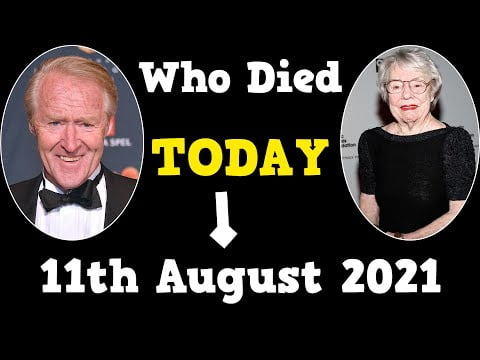 Famous People Who Died Today 11th August 2021