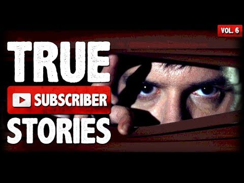 Celebrity Stalker & Ghost Encounter   6 True Scary Subscriber Submission Horror Stories (Vol. 006)