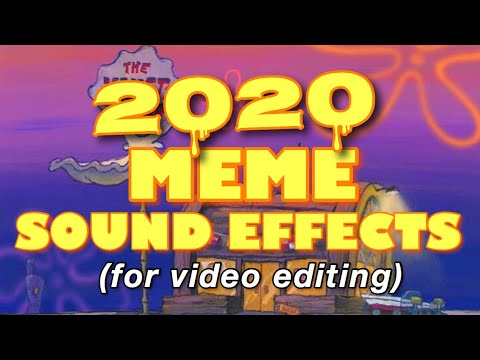 MEME SOUND EFFECTS FOR EDITING   2020