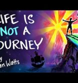Life is NOT a Journey – Alan Watts