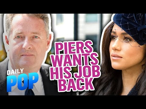 Piers Morgan Cleared & Wants Job Back After Meghan Markle Remarks   Daily Pop   E! News