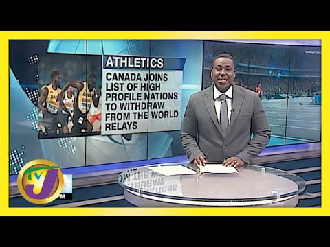 Canada Withdraw from The World Relays   TVJ Sports News