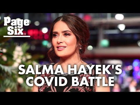 Salma Hayek almost died during secret COVID battle | Page Six Celebrity News