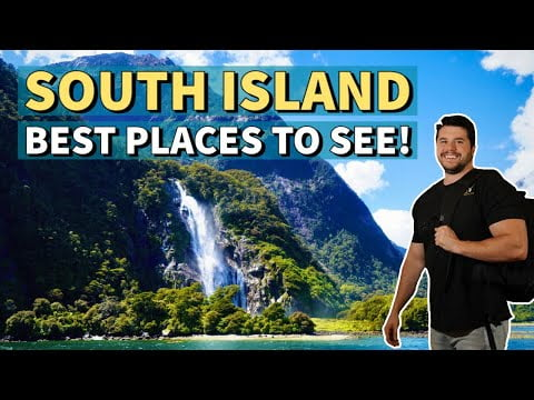 New Zealand Travel Guide: South Island Best Places to See