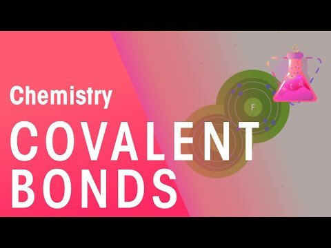 What Are Covalent Bonds | Properties of Matter | Chemistry | FuseSchool