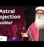 Is Astral Travel Possible? | Sadhguru Answers