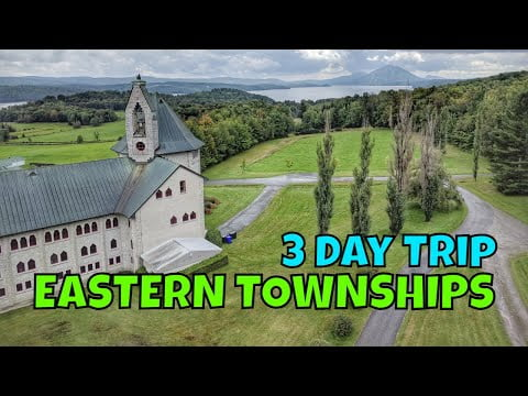 3 Day Trip in Eastern Townships   Quebec Road Trip Guide   Travelling Foodie