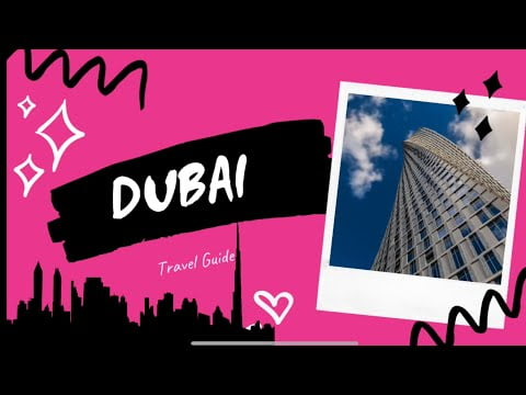 Top 10 places in Dubai 2021   travel guide   All you need to know about Dubai