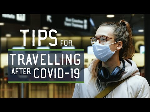 ips for Travelling After Covid-19 Lockdown (Domestic and International Travel in 2021)