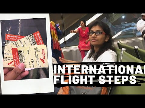 International Flight steps for first time travellers  Guide for travelling on Flights
