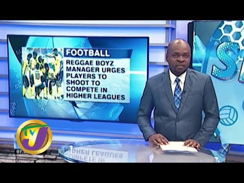TVJ Sports News: Reggae Boyz Urged to Compete in Higher Leagues – December 4 2019