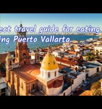 Perfect travel guide for eating and playing Puerto Vallarta.