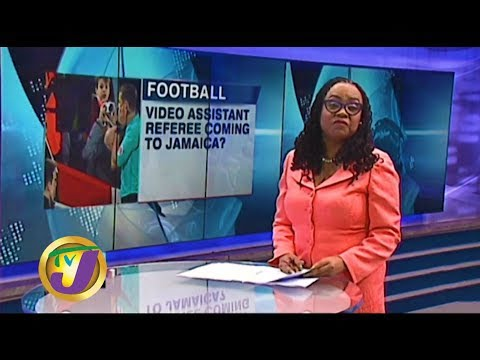 TVJ Sports News: Video Assistant Referee Coming to Jamaica – January 9 2020