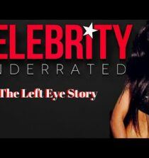 Celebrity Underrated – The Left Eye Story (TLC)