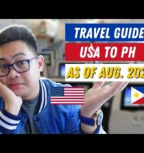 TRAVELLING TO THE PHILIPPINES AS OF AUGUST 2021   USA TO PH   TRAVEL GUIDE (LOCKDOWN)